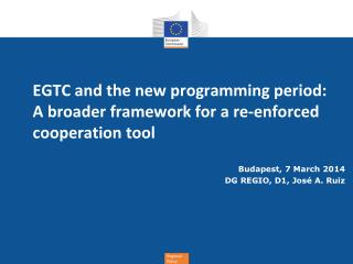 EGTC and the new programming period: A broader framework for a re-enforced cooperation tool