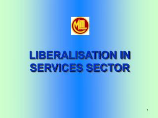 LIBERALISATION IN SERVICES SECTOR