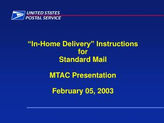 """In-Home Delivery"" Instructions  for  Standard Mail  MTAC Presentation February 05, 2003"