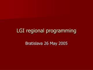 LGI regional programming