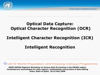 Optical Data Capture:  Optical Character Recognition (OCR) Intelligent Character Recognition (ICR)
