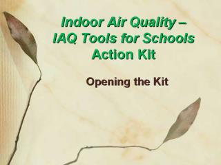 Indoor Air Quality –  IAQ Tools for Schools  Action Kit
