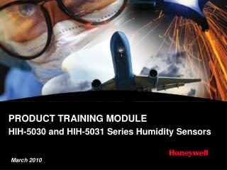 PRODUCT TRAINING MODULE HIH-5030 and HIH-5031 Series Humidity Sensors