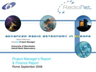 Althea Wilkinson Radio Net Project Manager University of Manchester  Jodrell Bank Observatory