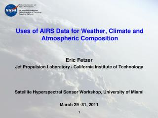 Uses of AIRS Data for Weather, Climate and Atmospheric Composition