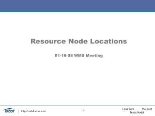 Resource Node Locations 01-16-08 WMS Meeting