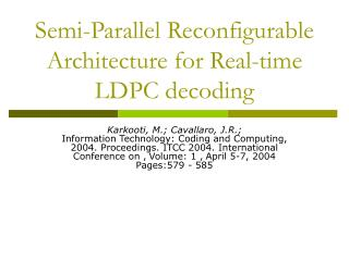 Semi-Parallel Reconfigurable Architecture for Real-time LDPC decoding