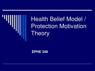 Health Belief Model / Protection Motivation Theory