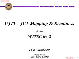 UJTL - JCA Mapping & Readiness given  to WJTSC 09-2 24-28 August 2009