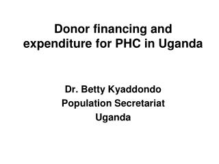 Donor financing and expenditure for PHC in Uganda