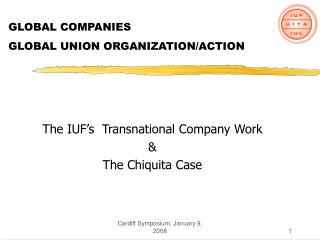 GLOBAL COMPANIES  GLOBAL UNION ORGANIZATION/ACTION