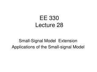 EE 330 Lecture 28