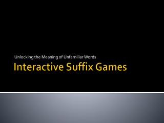 Interactive Suffix Games