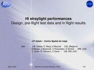 HI straylight performances Design, pre-flight test data and in flight results