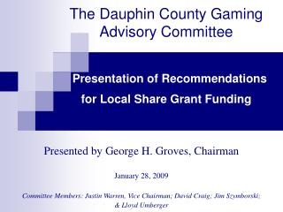 Presented by George H. Groves, Chairman January 28, 2009