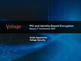PKI and Identity-Based Encryption Secure IT Conference 2007