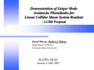 David Warner, Robert J. Wilson Department of Physics Colorado State University