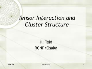 Tensor Interaction and  Cluster Structure