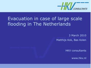 Evacuation in case of large scale flooding in The Netherlands