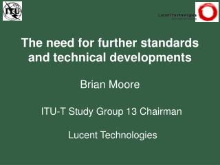 The need for further standards and technical developments