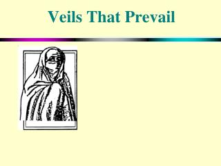Veils That Prevail
