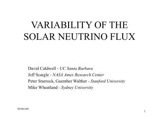 VARIABILITY OF THE SOLAR NEUTRINO FLUX