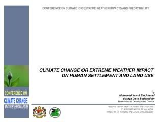 CONFERENCE ON CLIMATE  OR EXTREME WEATHER IMPACTS AND PREDICTIBILITY