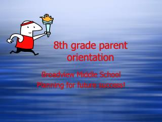 8th grade parent orientation
