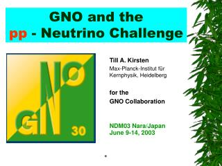 GNO and the  pp  - Neutrino Challenge