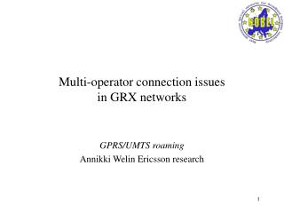 Multi-operator connection issues in GRX networks