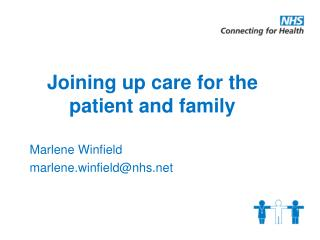 Joining up care for the patient and family