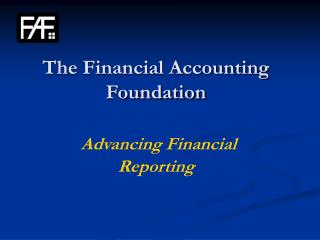 The Financial Accounting Foundation Advancing Financial  Reporting