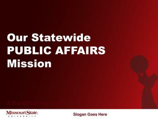Our Statewide PUBLIC AFFAIRS Mission