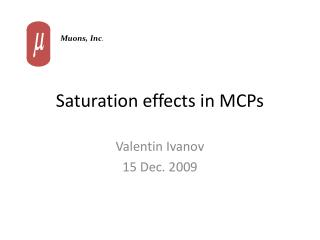 Saturation effects in MCPs