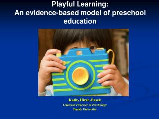 Playful Learning:  An evidence-based model of preschool education