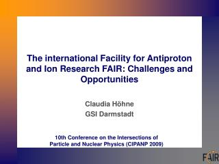 The international Facility for Antiproton and Ion Research FAIR: Challenges and Opportunities