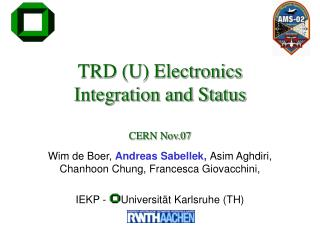 TRD (U) Electronics Integration and Status CERN Nov.07
