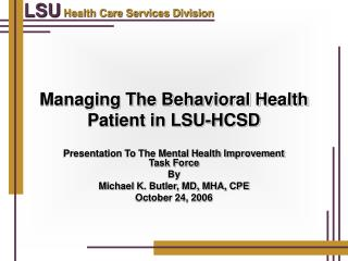 Managing The Behavioral Health Patient in LSU-HCSD