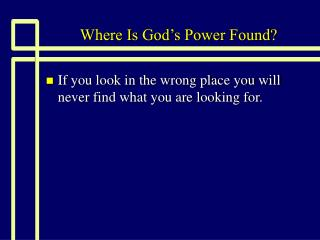 Where Is God's Power Found?