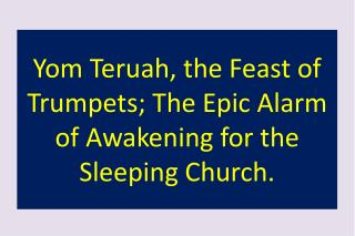 Yom Teruah, the Feast of Trumpets; The Epic Alarm of Awakening for the Sleeping Church.
