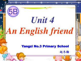 Unit 4 An English friend