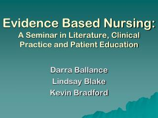 Evidence Based Nursing: A Seminar in Literature, Clinical Practice and Patient Education