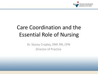 Care Coordination and the Essential Role of Nursing