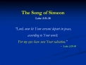 The Song of Simeon Luke 2:21-38