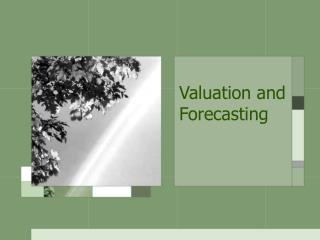 Valuation and Forecasting