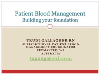 Patient Blood Management Building your foundation
