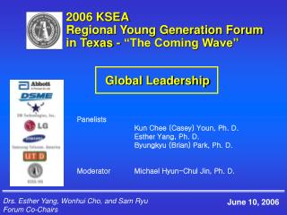 "2006 KSEA      Regional Young Generation Forum      in Texas - ""The Coming Wave"""