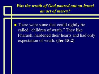 Was the wrath of God poured out on Israel an act of mercy?