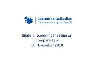 Bilateral screening meeting on Company Law 16 November 2010