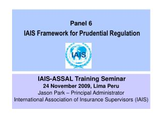 Panel 6  IAIS Framework for Prudential Regulation